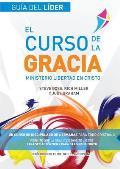 Libertad En Cristo: Curso de La Gracia: Guia del Lider