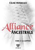 Alliance Ancestrale 2 - La Captive