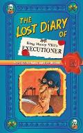 Lost Diary of King Henry VIIIs Executioner