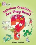 Fabulous Creatures: Are They Real?