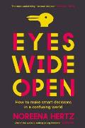 Eyes Wide Open How to Make Smart Decisons in a Confusing World UK