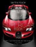 Supercar Book for Boys: the Complete Guide To the Machines That Make Our Jaws Drop