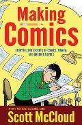 Making Comics Storytelling Secrets of Comics Manga & Graphic Novels