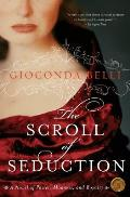 Scroll of Seduction A Novel of Power Madness & Royalty