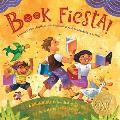 Book Fiesta!: Celebrate Children's Day/Book Day; Celebremos El Dia de Los Ninos/El Dia de Los Libros (Bilingual Spanish-English)