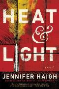 Heat & Light A Novel