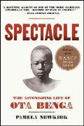 Spectacle The Astonishing Life of Ota Benga