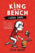 King of the Bench 02 Control Freak