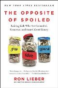 Opposite of Spoiled Raising Kids Who Are Grounded Generous & Smart About Money