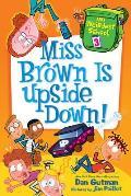 Miss Brown Is Upside Down My Weirdest School