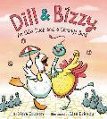 Dill & Bizzy An Odd Duck & a Strange Bird