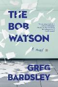 Bob Watson A Novel