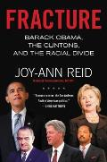 Fracture Barack Obama the Clintons & the Racial Divide