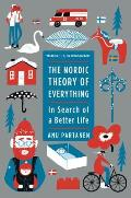 The Nordic Theory of Everything In Search of a Better Life