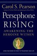 Persephone Rising: Awaking the Heroine Within