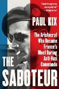 Saboteur The Aristocrat Who Became Frances Most Daring Anti Nazi Commando
