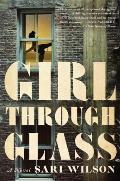 Girl Through Glass A Novel