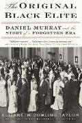 Original Black Elite Daniel Murray & the Story of a Forgotten Era