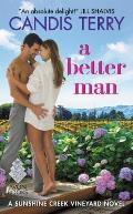 Better Man A Sunshine Creek Vineyard Novel