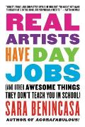 Real Artists Have Day Jobs & Other Awesome Things They Dont Teach You in School