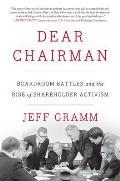 Dear Chairman Boardroom Battles & the Rise of Shareholder Activism