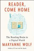 Reader Come Home The Reading Brain in a Digital World