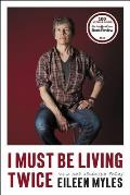 I Must Be Living Twice New & Selected Poems 1975 2014