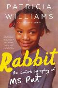Rabbit The Autobiography of Ms Pat