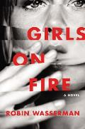 Girls on Fire A Novel
