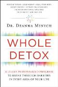 Whole Detox A 21 Day Personalized Program to Break Through Barriers in Every Area of Your Life