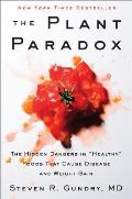 Plant Paradox The Hidden Dangers in Healthy Foods That Cause Disease & Weight Gain