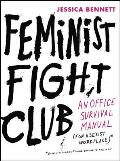 Feminist Fight Club An Office Survival Manual for a Sexist Workplace