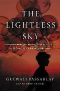 Lightless Sky A Twelve Year Old Refugees Harrowing Escape from Afghanistan & His Extraordinary Journey Across Half the World
