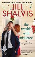 Trouble with Mistletoe A Heartbreaker Bay Novel