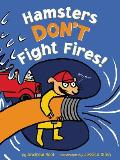 Hamsters Dont Fight Fires