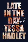 Late in the Day A Novel