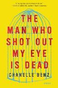 Man Who Shot Out My Eye Is Dead Stories