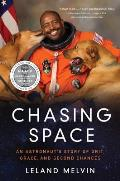Chasing Space An Astronauts Story of Grit Grace & Second Chances