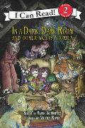 In a Dark Dark Room & Other Scary Stories Reillustrated