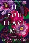 If You Leave Me A Novel