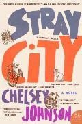 Stray City A Novel