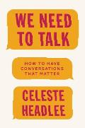 We Need to Talk How to Have Conversations That Matter