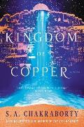 The Kingdom of Copper (Daevabad Trilogy Book #2)
