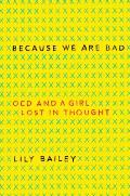 Because We Are Bad OCD & a Girl Lost in Thought