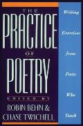 Practice of Poetry Writing Exercises from Poets Who Teach