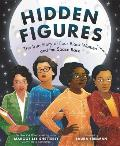 Hidden Figures The True Story of Four Black Women & the Space Race