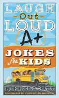 Laugh Out Loud A+ Jokes for Kids