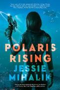 Polaris Rising Consortium Rebellion Book 1