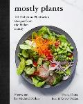 Mostly Plants 101 Delicious Flexitarian Recipes from the Pollan Family
