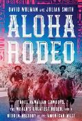 Aloha Rodeo - Signed Edition